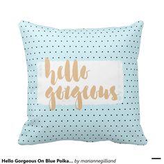 Hello Gorgeous On Blue Polka Dot Pattern Throw Pillow