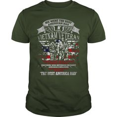 WE WERE THE BEST AMERICA HAD - VIETNAM VETERAN #gift #ideas #Popular #Everything #Videos #Shop #Animals #pets #Architecture #Art #Cars #motorcycles #Celebrities #DIY #crafts #Design #Education #Entertainment #Food #drink #Gardening #Geek #Hair #beauty #Health #fitness #History #Holidays #events #Home decor #Humor #Illustrations #posters #Kids #parenting #Men #Outdoors #Photography #Products #Quotes #Science #nature #Sports #Tattoos #Technology #Travel #Weddings #Women