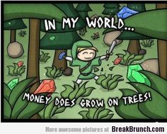 Money does grow on tree - Legend of Zelda - http://breakbrunch.com/lol/15104 More Funny Picture - http://breakbrunch.com/random