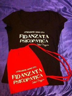 """T-shirt """"fidanzata psicopatica"""""""