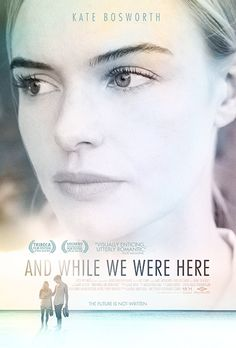And While We Were Here~Kate Bosworth & Jamie Blackley