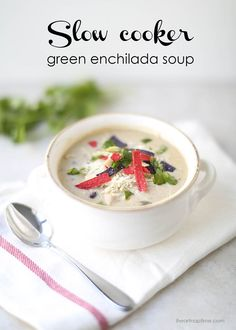 Slow cooker green enchilada soup recipe -delicious and easy!