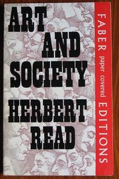 Art and Society by Herbert Read    http://clhawley.com/art-and-society#