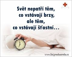 Vstávejte šťastní Life Thoughts, Happy Thoughts, Best Quotes, Life Quotes, Shabby Chic Crafts, Tarot, Keto Diet For Beginners, Powerful Words, Motto