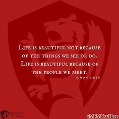 Life is beautiful not because of the things we see or do. Life is beautiful because of the people we meet. #MRMCanHelp #marketinghelp