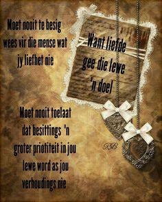 Liefde gee die lewe ' n doel Goeie Nag, Strong Quotes, Afrikaans, Qoutes, Wisdom, Words, Random Stuff, Inspiration, Friends