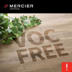 Do you know what VOCs are? Volatile organic compounds are particles that spread in the atmosphere and can be harmful to our health and environment. Mercier products contain no measurable volatile compound and are anti-allergenic.