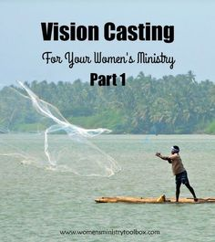 Vision Casting For Your Women's Ministry - Part 1 - Find out how to discover God's vision for your ministry at Women's Ministry Toolbox.