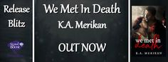 Fangirl Moments And My Two Cents @fgmamtc: We Met In Death by K.A. Merikan Release Blitz