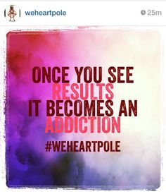 WeHeartPole quote, but this can be about any fitness program!!!!!