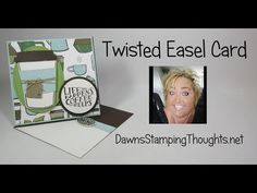Twisted Easel card video - Dawn's Stamping Thoughts