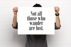 Sizeable/Printable Art Not All Those Who Wander by BrightAndBonny