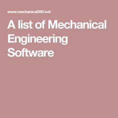 A list of Mechanical Engineering Software