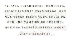 Benedetti y nadie más escribe con semejante pasión por la pasión.