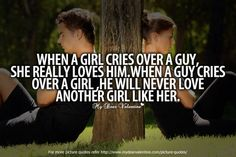 Tumblr Quotes About Moving On From a Guy | When a girl cries over a guy, she really loves him. When a guy cries ...