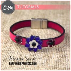 Sizzix Tutorial | DIY Floral Leather Bracelet by Adrianne Surian