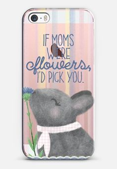 If moms were flowers, I'd pick you iPhone SE Case by Noonday Design | Casetify
