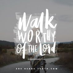 Day 2 of the Colossians reading plan from She Reads Truth | Walk Worthy Join us at http://SheReadsTruth.com or on the SRT app!