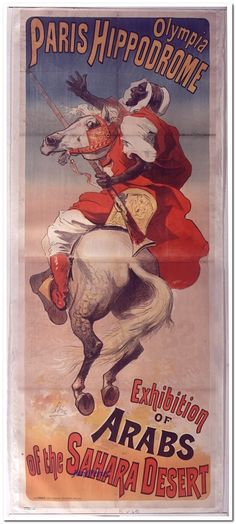 Olympia. Paris Hippodrome. Exhibition of Arabs of the Sahara desert : [affiche] / [Jules Chéret]
