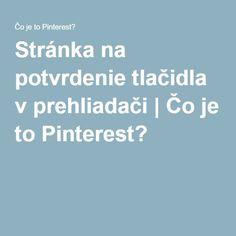 Stránka na potvrdenie tlačidla v prehliadači | Čo je to Pinterest?