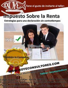 @IxoyeConsultore #impuestos #ISLR   TALLER DECLARACIÓN DE IMPUESTO SOBRE LA RENTA * 24 de noviembre del 2016   * Altamira Sur, Caracas   IXOYE CONSULTORES 1108, C.A.   * e-mail: Mastergerencial@ixoyeconsultores.com   * + 58 (212) 267.5708 / (0414) 284.3628 * http://www.ixoyeconsultores.com * Twitter: @IxoyeConsultore