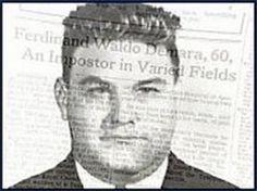 Ferdinand Waldo Demara, aka the Great Impostor. Frank Abagnale, Ferdinand, Life Magazine, Old Boys, Boys Who, Mind Blown, Vignettes, The Man, Jr