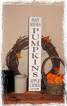 Pumpkins Hay Rides Apple Cider - WOOD SIGN- Vertical Fall Rustic Autumn Thanksgiving Home Decor