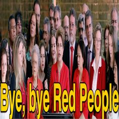 Bye, bye Red People [Where is Lula?] ②⓪①⑥ ⓪⑥ ③① #Impeachment