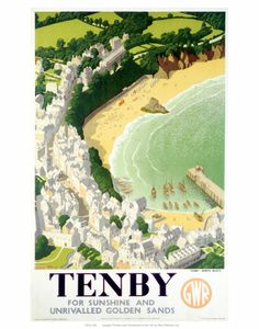 Poster produced in 1946 by Great Western Railway GWR to promote rail travel to Tenby in Pembrokeshire Wales Tenby actually paid 75 towards the cost British Travel, British Seaside, Posters Uk, Railway Posters, Train Posters, National Railway Museum, Into The West, Retro Poster, Vintage Travel Posters