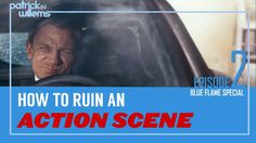 How to Ruin an Action Scene | Blue Flame Special Episode 2