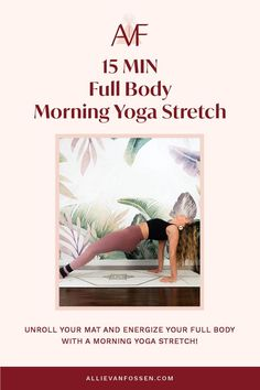 Begin your day with a full body morning yoga stretch to awaken and enliven your body, mind & soul in just 15 freakin' minutes! This yoga sequence cares for your whole body by moving through postures that energize and awaken each chakra and finishing with surya bhedana pranayam to create an intention for your day. Unroll your mat this morning to create an intention for a fulfilling and energized day! Allie, xx #morningyoga #15minyoga #fullbodyyoga #allievanfossen Yoga Inversions, Vinyasa Yoga, Morning Yoga Stretches, Yoga Routine For Beginners, Beginner Yoga Workout, Bedtime Yoga, Gentle Yoga, Advanced Yoga, Yoga For Flexibility