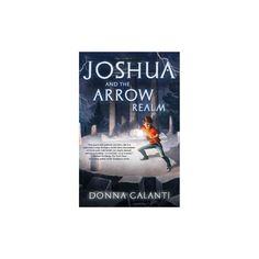 Joshua and the Arrow Realm (Paperback) (Donna Galanti)