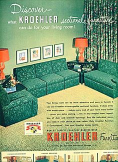 Kroehler furniture colored x 13 inches. Discover K=what Kroehler sectional furniture can do for your living room. 1950s Living Room, Mid Century Living Room, Mid Century Decor, Mid Century House, Mid Century Style, Mid Century Furniture, Retro Room, Vintage Room, Vintage Ads