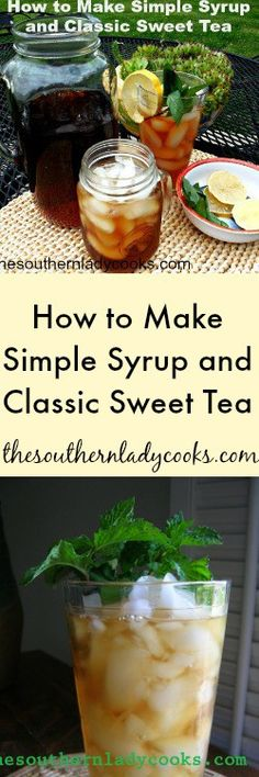 how-to-make-simple-syrup-and-classic-sweet-tea (food and beverage tea recipes) Sweet Tea Recipes, Iced Tea Recipes, Drink Recipes, Yummy Recipes, Make Simple Syrup, Make It Simple, Tea Syrup Recipe, Fruit Drinks, Beverages