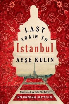 Last Train to Istanbul: A Novel Kindle Edition by Ayse Kulin