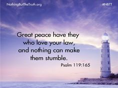 Great peace have they who love your law, and nothing can make them ...