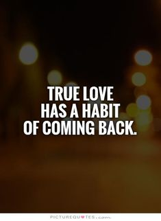 True love has a habit of coming back.