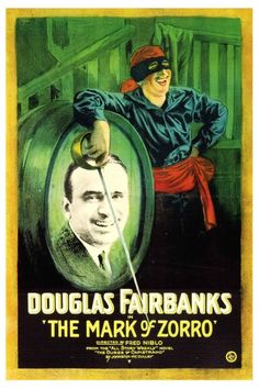 The Mark of Zorro, starring Douglas Fairbanks Sr. and Noah Beery Sr., was the first filmed version of the character and a huge hit in The film was directed by Fred Niblo and scripted by Eugene Miller and Fairbanks. It survives and is in the public domain. Classic Movie Posters, Classic Movies, Film Posters, Disney Posters, Cinema Posters, Old Movies, Vintage Movies, Roger Peyrefitte, Zorro Movie