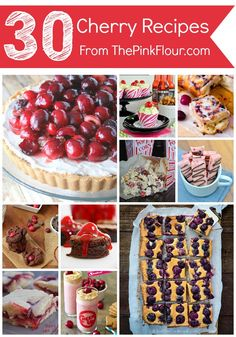 30 Cherry Recipes from your favorite food bloggers