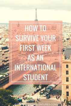Studying abroad? Click through to find out how to survive your first week as an international student!