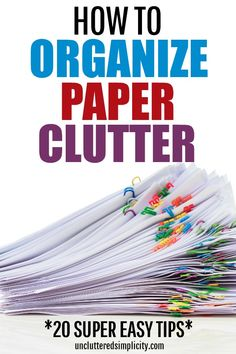 Organize Paper Clutter with these 20 simple tips. How to organize important papers, school papers, craft paper and more! Organizing Important Papers, Organizing Paperwork, Clutter Organization, Household Organization, Home Organization Hacks, Organizing Tips, Decluttering Ideas, Organising, Organizing Paper Clutter