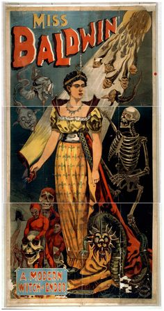 Miss Baldwin, a modern witch of Endor poster The Magicians, Witch Of Endor, Vintage Circus Posters, Magic Illusions, Circo Vintage, Vintage Art, Modern Witch, Vintage Horror, Expositions