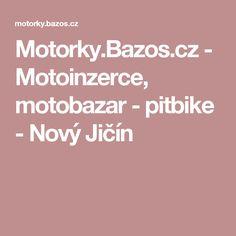 Motorky.Bazos.cz - Motoinzerce, motobazar - pitbike - Nový Jičín