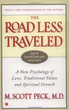 The Road Less Traveled, 25th Anniversary Edition : A New Psychology of Love, Traditional Values and Spiritual Growth by M. Scott Peck, http://www.amazon.com/dp/0743243153/ref=cm_sw_r_pi_dp_MC8aqb1S0SFYZ