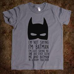 they need this batman shirt :)