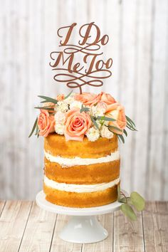 LOVE this naked cake--Wedding Cake Topper  I do Me too  Mahogany by BetterOffWedRustics, $35.00