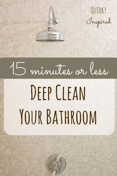 Deep cleaning doesn't have to take all day. Use these cleaning hacks to have your bathroom deep cleaned in 15 minutes or less!