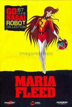 Imago Recensio: Go Nagai Robot Collection 67 Maria Fleed Arte Robot, Robot Art, Robot Cartoon, Super Robot, Gurren Lagann, Tv Guide, Classic Tv, Japanese Art, Grace Kelly