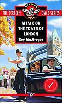 Screech Owls #19 - Attack on the Tower of London - Roy Macgregor