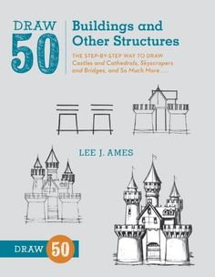 Draw 50 Buildings and Other Structures: The Step-by-Step Way to Draw Castles and Cathedrals, Skyscrapers and Bridges, and So Much More... by Lee J. Ames,http://www.amazon.com/dp/0823086046/ref=cm_sw_r_pi_dp_7Y4Atb1F0PJF2M3X